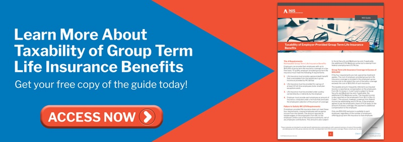 Learn more about taxability of Group Term Life Insurance - Download our Whitepaper today